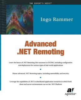 Advanced .NET Remoting (C# Edition)