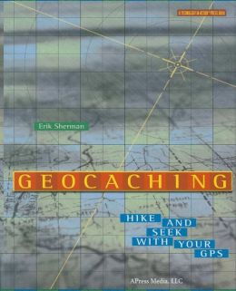 Geocaching: Hike and Seek with Your GPS