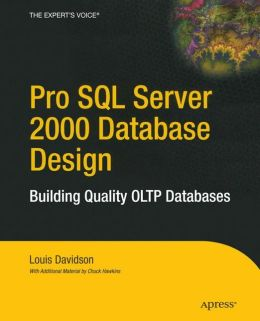 Pro SQL Server 2000 Database Design: Building Quality OLTP Databases