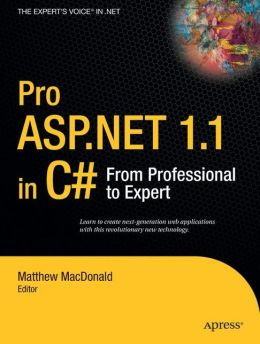 Pro ASP.NET 1.1 in C#: From Professional to Expert