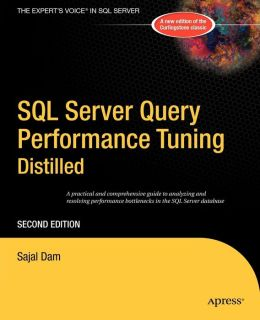 SQL Server Query Performance Tuning Distilled
