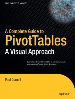 A Complete Guide to PivotTables: A Visual Approach