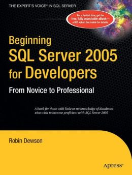 Beginning SQL Server 2005 for Developers: From Novice to Professional