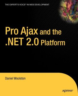 Pro Ajax and the .NET 2.0 Platform