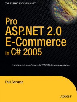 Pro ASP.NET 2.0 E-Commerce in C# 2005