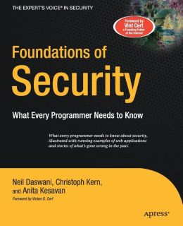 Foundations of Security: What Every Programmer Needs to Know