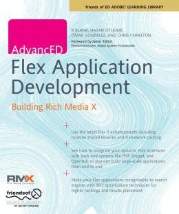 AdvancED Flex Application Development: Building Rich Media X