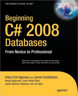 Beginning C# 2008 Databases: From Novice to Professional