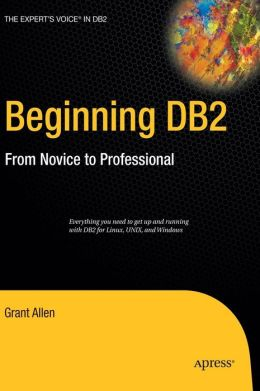 Beginning DB2: From Novice to Professional