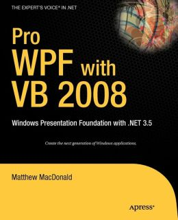 Pro WPF with VB 2008: Windows Presentation Foundation with .NET 3.5