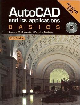 AutoCAD and Its Applications - Basics: 2005 with CD-ROM