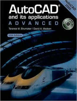 AutoCAD and Its Applications: Advanced 2005