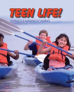 Teen Life!: Living, Learning, Caring