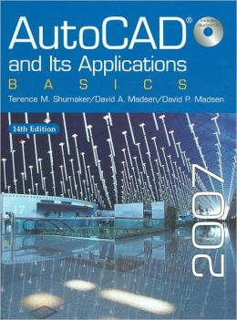 AutoCAD and Its Applications: Basics 2007