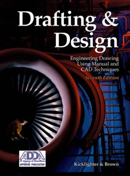 Drafting and Design: Engineering Drawing Using Manual and CAD Techniques