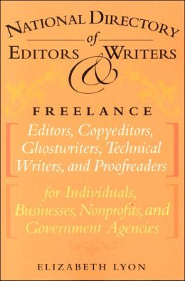 National Directory of Editors & Writers, Freelance Editors, Copyeditors, Ghostwriters and Technical Writers and Proofreaders for Individuals, Businesses, Nonprofits, and Government Agencies