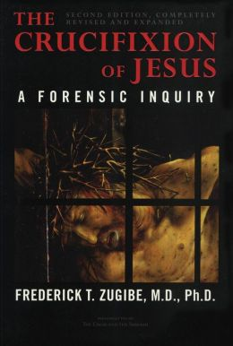 Crucifixion of Jesus: A Forensic Inquiry