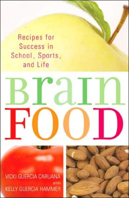 Brain Food: Recipes for Success in School, Sports, and Life