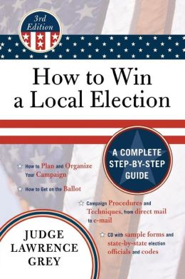 How to Win a Local Election: A Complete Step-by-Step Guide