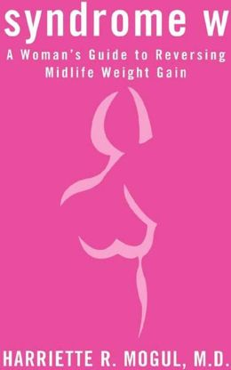 Syndrome W: A Woman's Guide to Reversing Midlife Weight Gain
