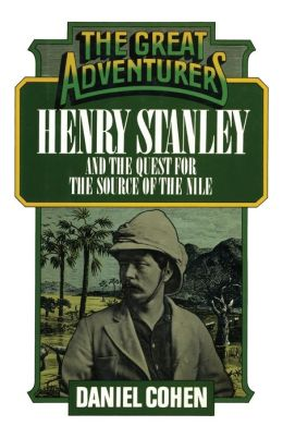 Henry Stanley and the Quest for the Source of the Nile
