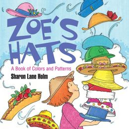 Zoe's Hats: A Book of Colors and Patterns