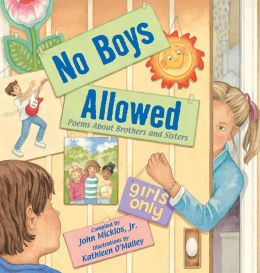No Boys Allowed: Poems About Brothers and Sisters