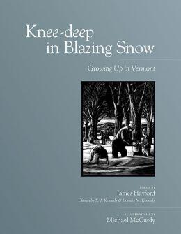 Knee-Deep in Blazing Snow: Growing up in Vermont