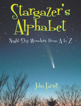 Stargazer's Alphabet: Night-Sky Wonders from A to Z