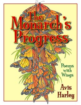 Monarch's Progress: Poems with Wings