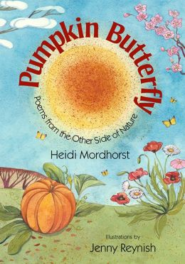 Pumpkin Butterfly : Poems from the Other Side of Nature