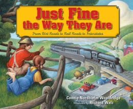Just Fine the Way They Are: From Dirt Roads to Rail Roads to Interstates