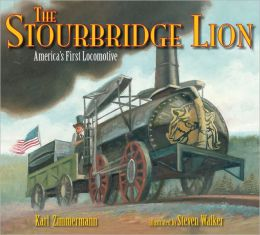 The Stourbridge Lion: America's First Locomotive