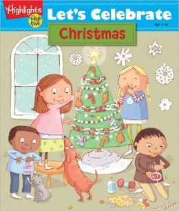 Let's Celebrate Christmas: Crafts, Recipes, Stories, and Activities to Share