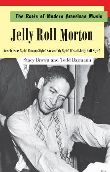 Jelly Roll Morton: New Orleans Style! Chicago Style! Kansas City Style! It's all Jelly Roll Style!