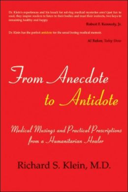 From Anecdote to Antidote: Medical Musings and Practical Prescriptions From a Humanitarian Healer