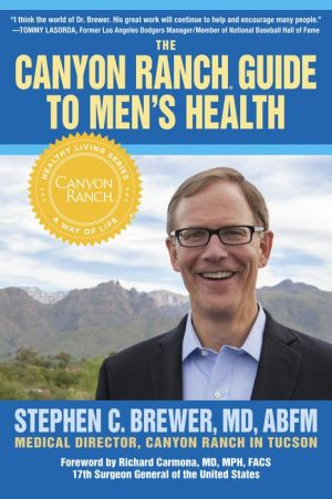 The Canyon Ranch Guide To Men's Health: A Doctor's Prescription For Your XY Chromosome