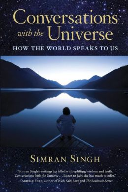 Conversations with the Universe: How the World Speaks to Us