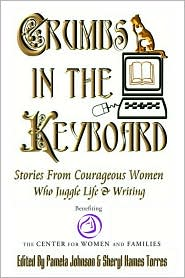 Crumbs in the Keyboard: Stories from Courageous Women Who Juggle Life and Writing