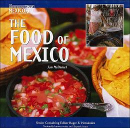 The Food of Mexico (Our Southern Neighbor Mexico Series)