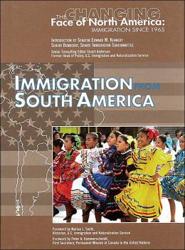 Immigration from South America (Changing Face of North America Series)