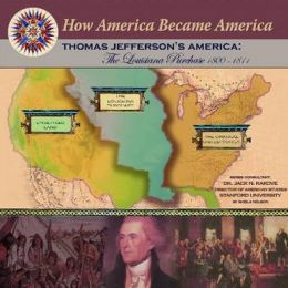 Thomas Jefferson's America: The Louisiana Purchase (1800-1811)