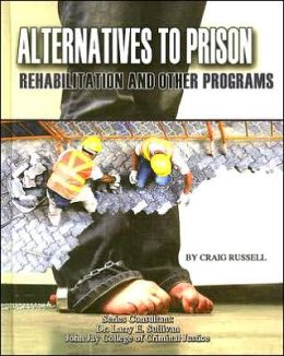 Alternatives to Prison: Rehabilitation and Other Programs