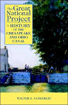 Great National Project: A History of the Chesapeake and Ohio Canal