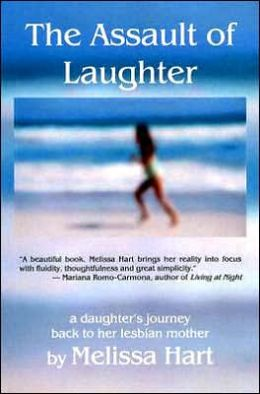 The Assault of Laughter: A Daughter's Journey Back to Her Lesbian Mother