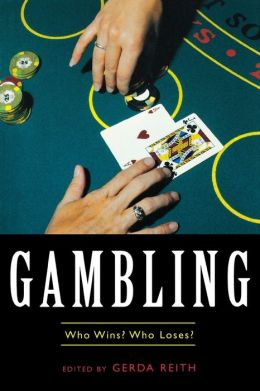 Gambling (Contemporary Issues Series): Who Wins? Who Loses?