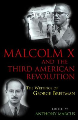 Malcolm X and the Third America Revolution: The Writings of George Breitman