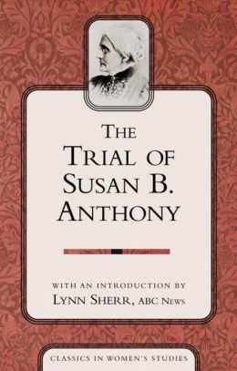 The Trial of Susan B. Anthony