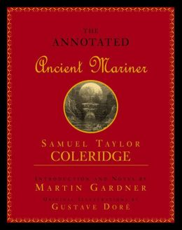 The Annotated Ancient Mariner: The Rime of the Ancient Mariner