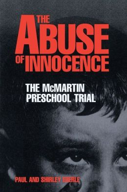 The Abuse of Innocence: The Mcmartin Preschool Trial